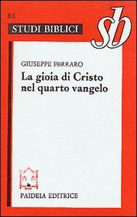 La gioia di Cristo nel quarto Vangelo