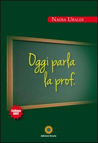 Oggi parla la prof.