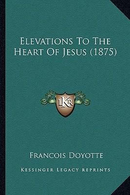 Elevations to the Heart of Jesus (1875)