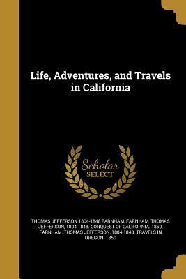 LIFE ADV & TRAVELS IN CALIFORN