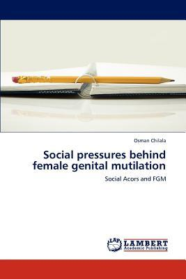 Social pressures behind female genital mutilation