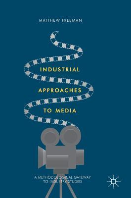 Industrial Approaches to Media