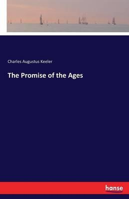 The Promise of the Ages