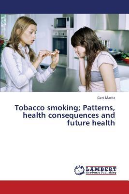 Tobacco smoking; Patterns, health consequences and future health