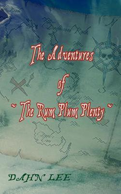 The Adventures of the Rum Plum Plenty