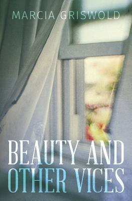 Beauty and Other Vices