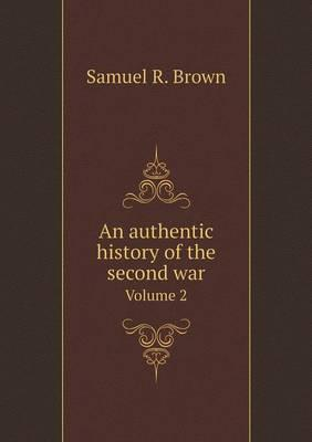An Authentic History of the Second War Volume 2