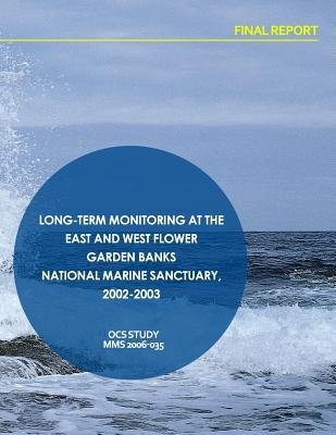 Long-term Monitoring at the East and West Flower Garden Banks National Marine Sanctuary 2002-2003 Final Report