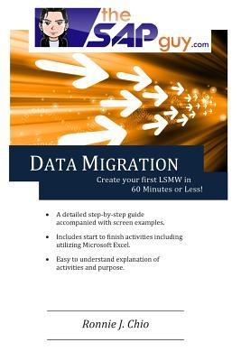 Sap Data Migration - Creating Your First Lsmw in 60 Minutes or Less!