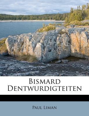 Bismard Dentwurdigte...