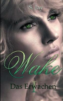 Wake 1 - Das Erwachen