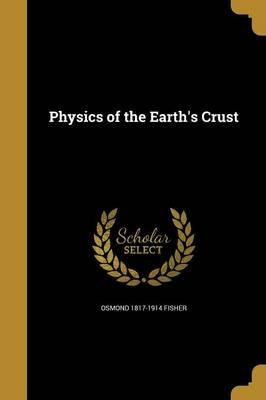 PHYSICS OF THE EARTHS CRUST