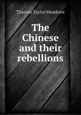 The Chinese and Their Rebellions