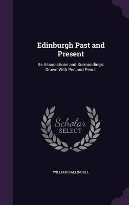 Edinburgh Past and Present