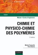 Chimie et physico-chimie des polymères - 2e édition