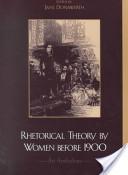 Rhetorical Theory by Women Before 1900