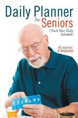 Daily Planner For Seniors (Track Your Daily Schedule)