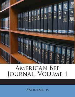 American Bee Journal, Volume 1
