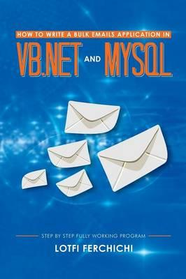 How to Write a Bulk Emails Application in Vb.net and Mysql