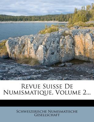 Revue Suisse de Numismatique, Volume 2...
