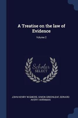 A Treatise on the Law of Evidence; Volume 2