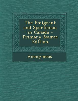 Emigrant and Sportsman in Canada