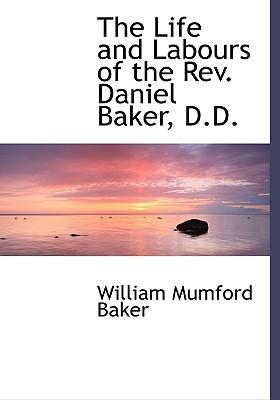 The Life and Labours of the REV. Daniel Baker, D.D