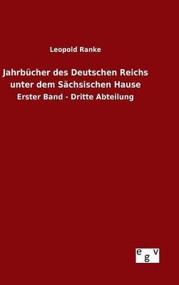 Jahrbücher des Deutschen Reichs unter dem Sächsischen Hause