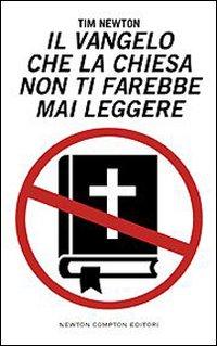 Il Vangelo che la Chiesa non ti farebbe mai leggere