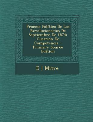 Proceso Politico de Los Revolucionarios de Septiembre de 1874