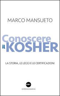 Conoscere il kosher. La storia, le leggi e le certificazioni