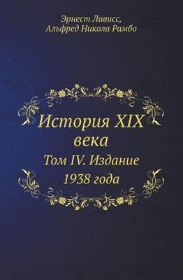 Istoriya XIX Veka Tom IV. Izdanie 1938 Goda