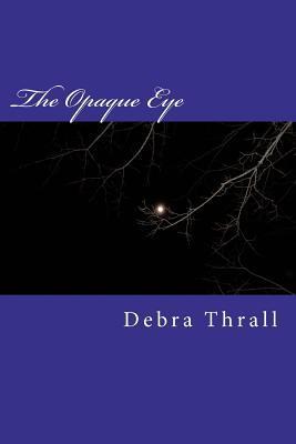The Opaque Eye