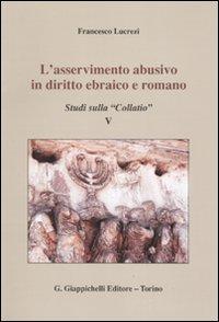 L'asservimento abusivo in diritto ebraico e romano