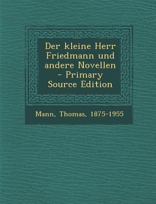 Der Kleine Herr Friedmann Und Andere Novellen