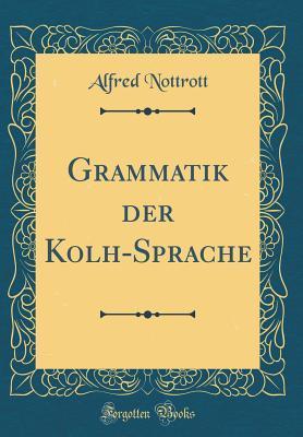 Grammatik der Kolh-Sprache (Classic Reprint)
