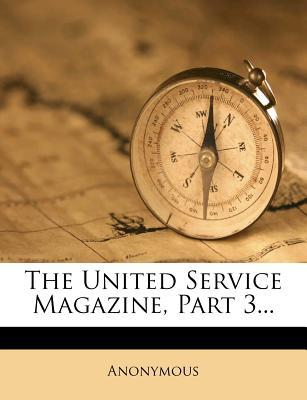 The United Service Magazine, Part 3...
