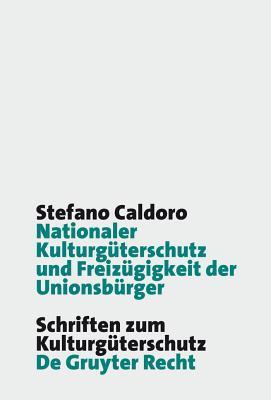 Nationaler Kulturguterschutz Und Freizugigkeit Der Unionsburger