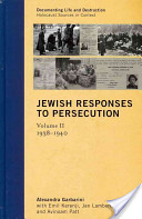 Jewish Responses to Persecution: 1938-1940