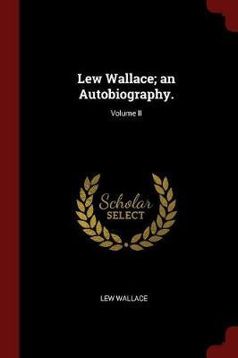 Lew Wallace; An Auto...