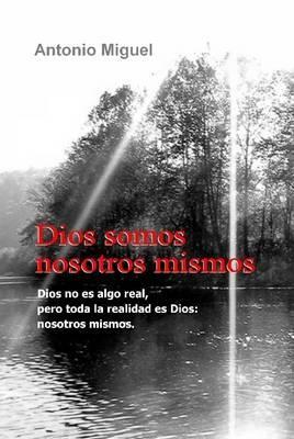 Dios Somos Nosotros Mismos