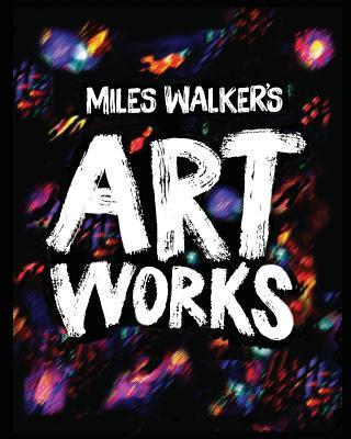 Miles Walker's Artworks