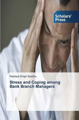 Stress and Coping among Bank Branch Managers