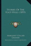 Stories of the Foot-Hills (1895) Stories of the Foot-Hills (1895)