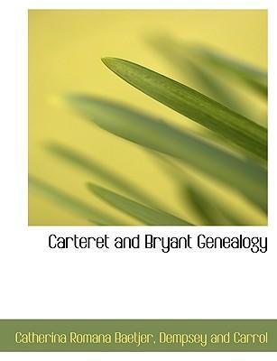 Carteret and Bryant Genealogy