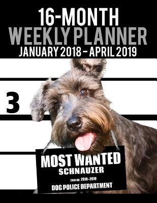 2018-2019 Weekly Planner - Most Wanted Schnauzer