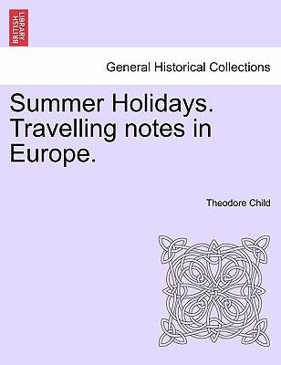 Summer Holidays. Travelling notes in Europe