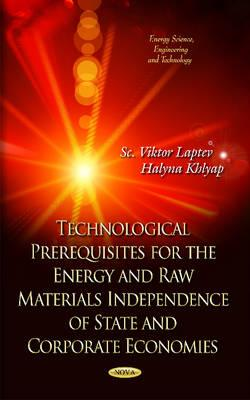 Technological Prerequisites for Energy and Raw Materials Independence of State and Corporative Economics