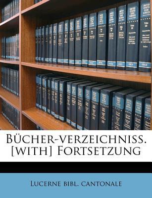 Bucher-Verzeichniss. [With] Fortsetzung