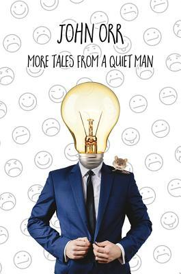 More Tales from a Quiet Man